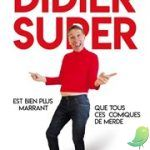 Spectacle: Didier Super