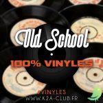 Old School 100% Vinyles
