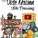Vide maison / Vide dressing