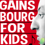 Nuits de Champagne: GAINSBOURG FOR KIDS