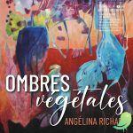 Exposition « Ombres végétales » Angélina Richard