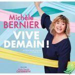 VIVE DEMAIN  Avec Michèle Bernier